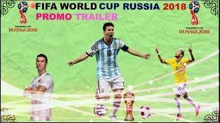 FIFA WORLD CUP 2018 RUSSIA PROMO TRAILER