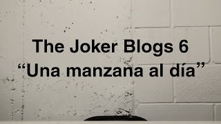 "The Joker Blogs 6 - ""Una Manzana al Día"" Fandub Esp. Latino."