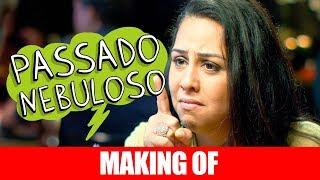Vídeo - Making Of – Passado Nebuloso