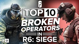 Download The Top 10 Most Broken Operators in Rainbow Six: Siege Mp3 and Videos