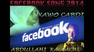 XAWO CABDI IYO CABDULLAHI KALGACAL HEES CUSUB FACEBOOK