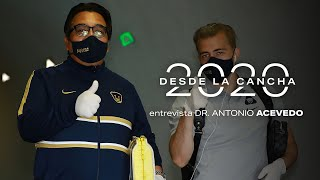 Desde La Cancha - Entrevista con el Dr. Antonio Acevedo