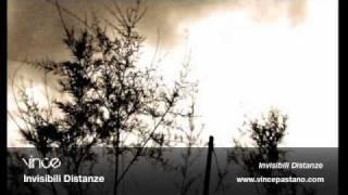 Vince Pastano (a.k.a. Vince)  - Invisibili Distanze