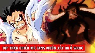 Top 5 trận chiến ở Wano mà các Fans muốn xảy ra nhất trong One Piece