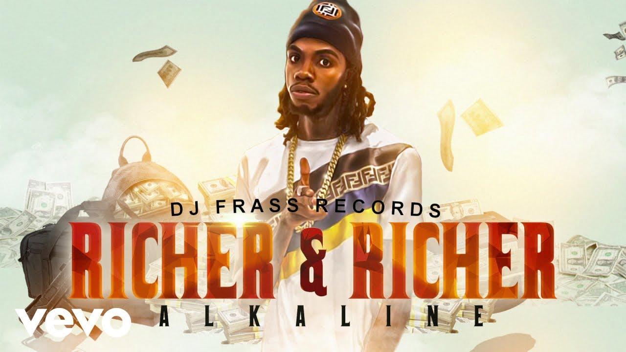 Alkaline - Richer And Richer Lyrics - Letras2 com