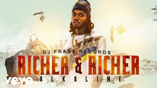 Alkaline - Richer And Richer (Official Audio)