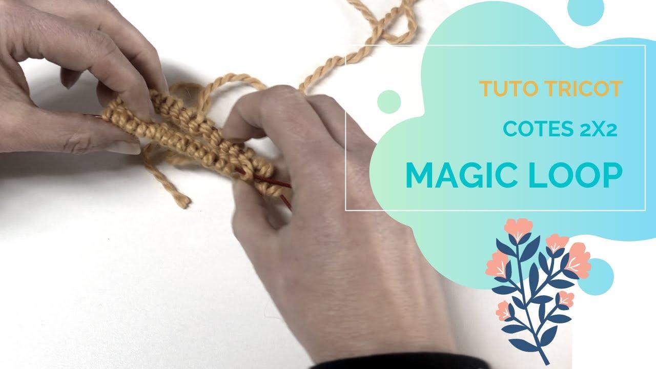 Tricot débutant : Cotes 2x2 en magic loop ou le tricot en rond
