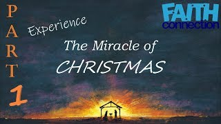 Experience The Miracle of CHRISTMAS -- What is Christmas?