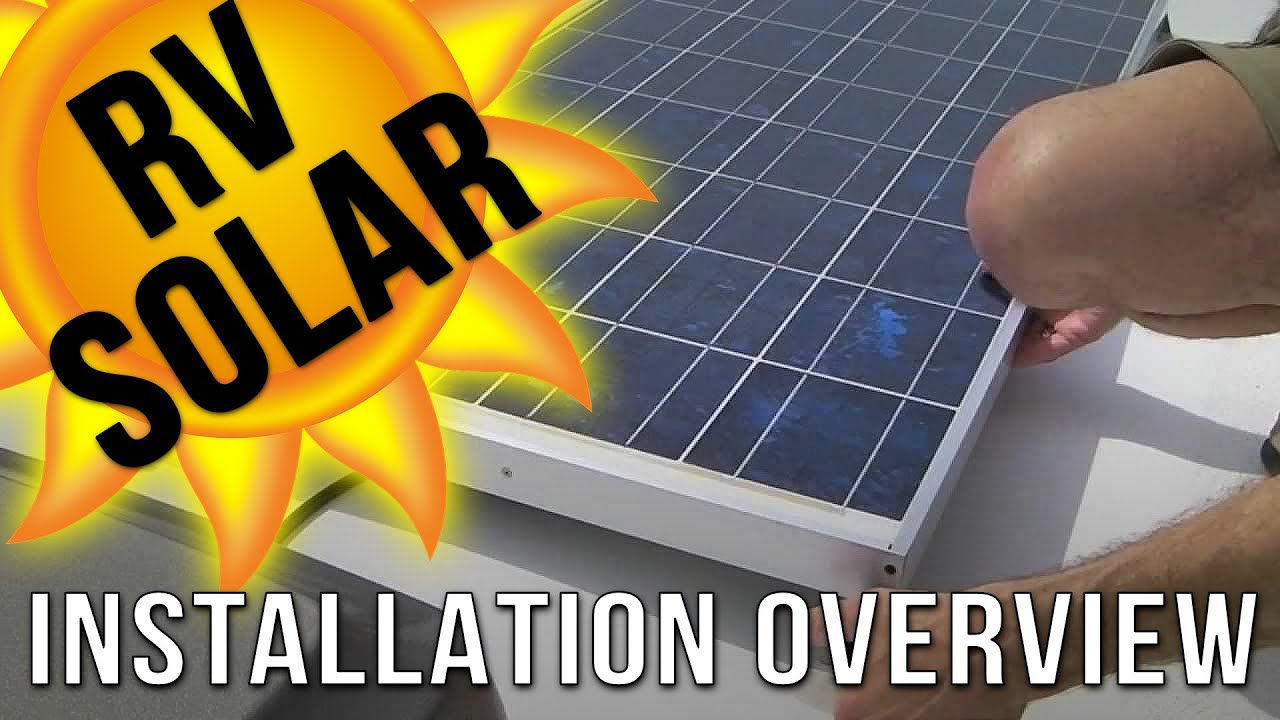 Rv Solar Panel Installation Overview Youtube