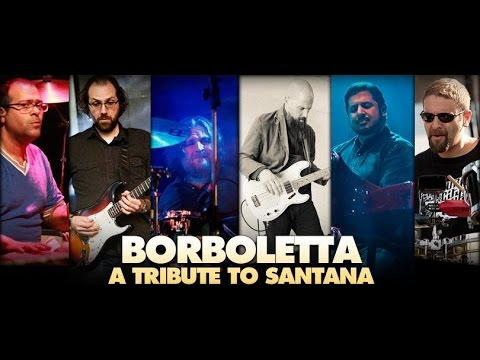 Borboletta - Santana Tribute w/ Members of Kung Fu, Deep Banana Blackout