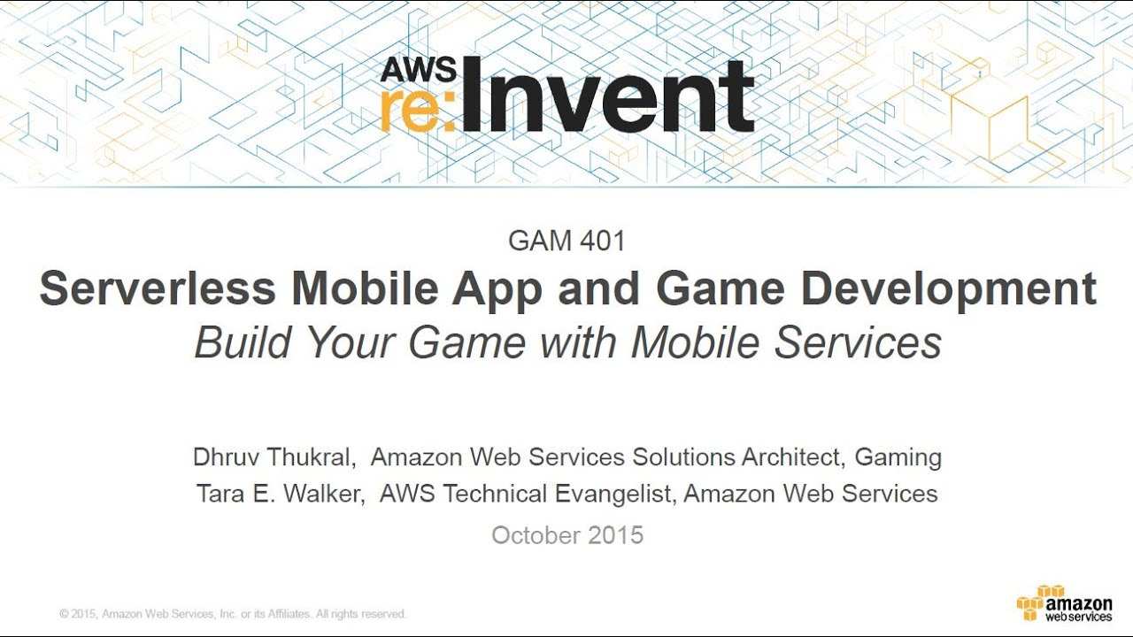 AWS re:Invent 2015 | (GAM401) Build a Serverless Mobile Game with Amazon  Cognito, Lambda & DynamoDB