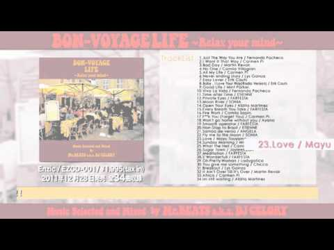 BON-VOYAGE LIFE ~Relax Your Mind~ Music Selected and Mixed by Mr..BEATS a.k.a. DJ CELORY