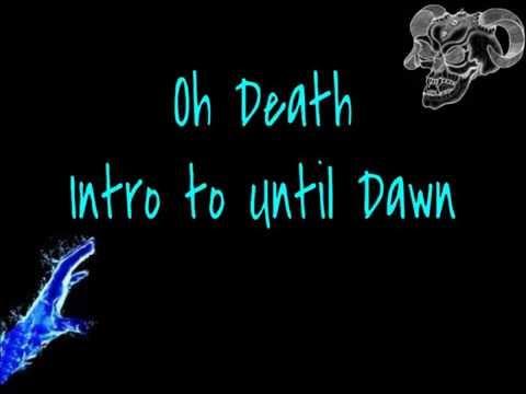 Oh Death~ Until Dawn Intro~ Lyrics