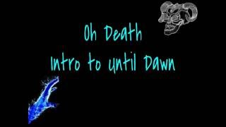 Oh Death~ Until Dawn Intro~ Lyrics