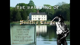 The bloody history and haunting of Smith's Castle
