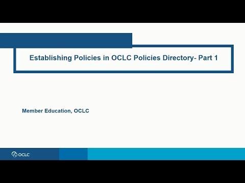 Establishing Policies in OCLC Policies Directory - Part 1