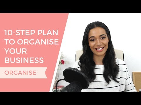 Your 10-step Plan To Organize Your Freelance Business