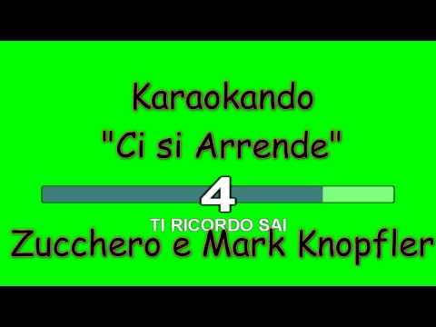 Karaoke Italiano - Ci si Arrende - Zucchero Fornaciari e Mark Knopfler (Testo )