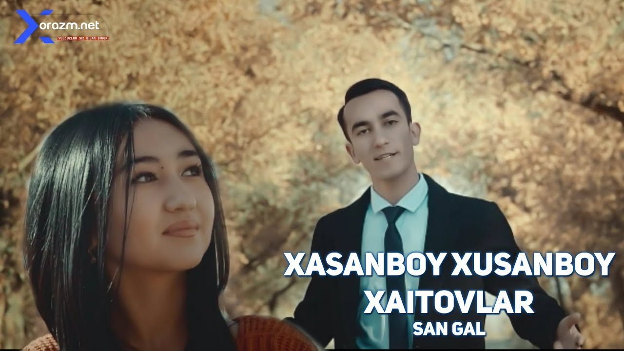 Xasanboy va Xusanboy Xaitovlar - San gal