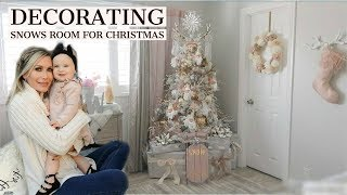 DECORATING SNOWS ROOM FOR CHRISTMAS | CLEAN & DECORATE WITH ME | CHANNON ROSE