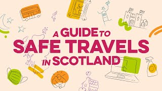 A Guide To Safe Travels in Scotland