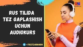Rus Tilida Tez Gaplashish Uchun Audiokurs 79372490499 Telegram