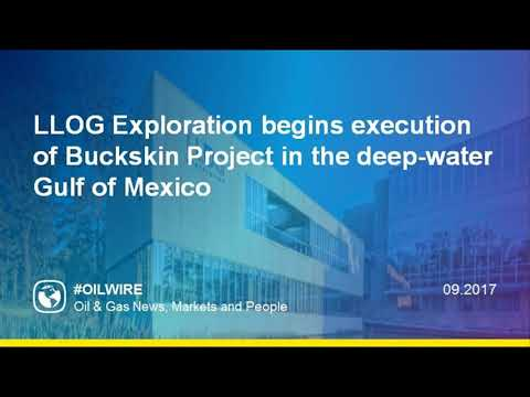 LLOG Exploration begins execution of Buckskin Project in the deepwater Gulf of Mexico
