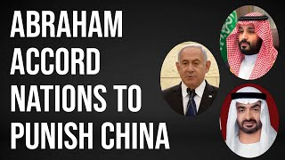 Abraham Accord Countries Are In A Mood To Take On China