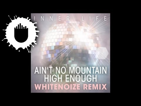 Inner Life - Ain't No Mountain High Enough (WhiteNoize Remix) (Cover Art) mp3