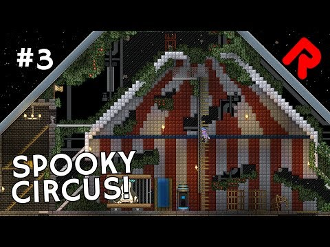Spooky Circus: Poptop's Big Top!   Let's play Starbound Haunted Station ep 3
