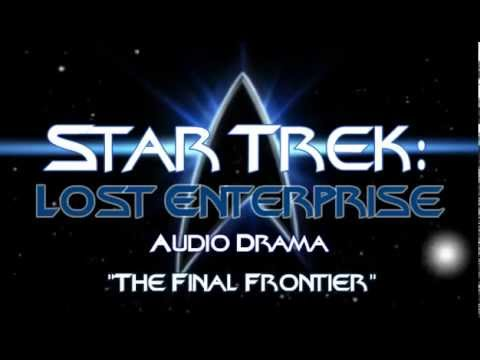 "Star Trek: Lost Enterprise- Episode 6: ""The Final Frontier."""