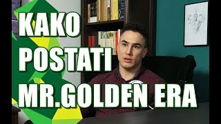 Kako postati MR.GOLDEN ERA - FILIP DROPULIĆ