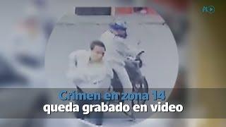 Crimen en zona 14 queda grabado en video
