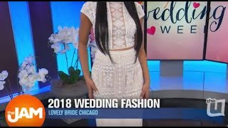 2018 Wedding Dress Fashion with Lovely Bride Chicago