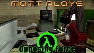 Matt Plays Half-Life: Opposing Force #2