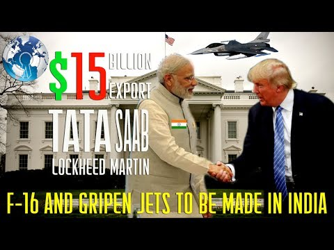 $15 BILLION Export to be Made in INDIA with F16 and Gripen Fighter JETs