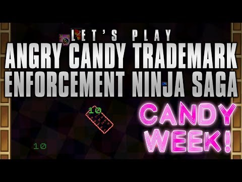 "Let's Play ""Angry Candy Trademark Enforcement Ninja Saga"" (Candy Week!)"