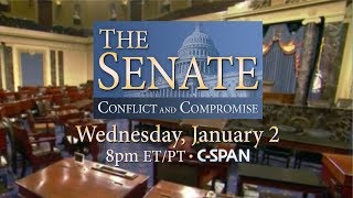Teaser -- The Senate: Conflict and Compromise