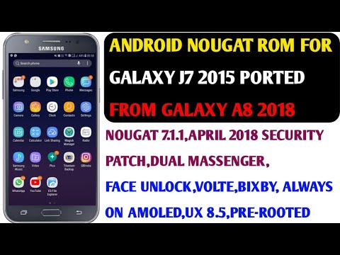 SAMSUNG GALAXY J7 2015 ANDROID NOUGAT ROM WITH APRIL 2018 SECURITY PATCH  PORTED ROM GALAXY A8 2018