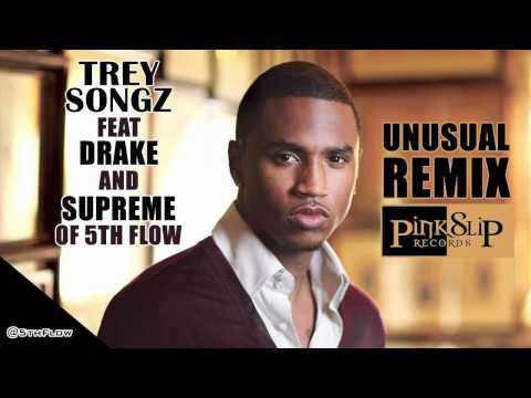 Trey Songz  Unusual Remix ft Drake and Supreme of 5th Flow