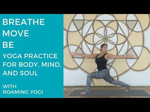 breathe move be yoga practice for body mind and soul