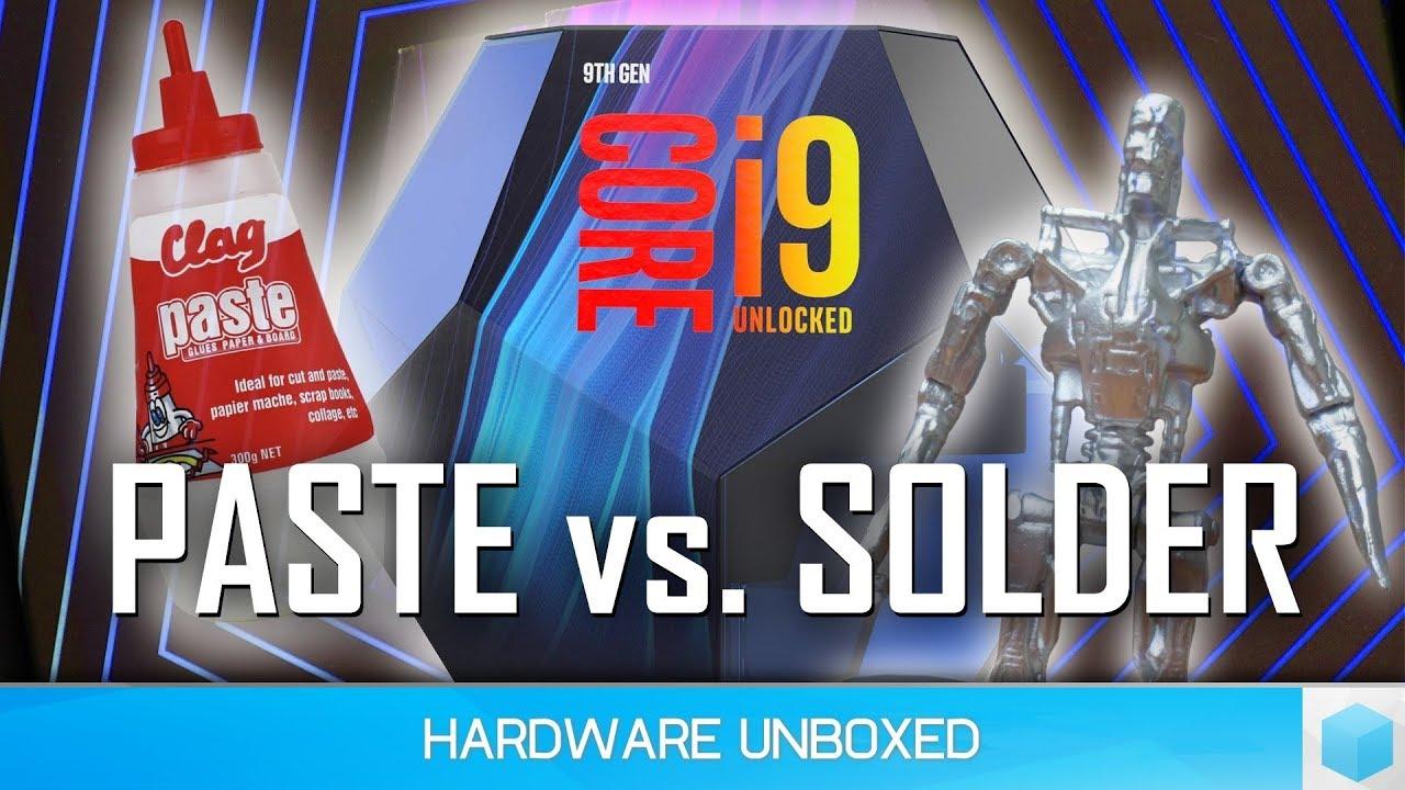 Why is the Core i9-9900K so HOT? STIM test, Solder vs  Paste