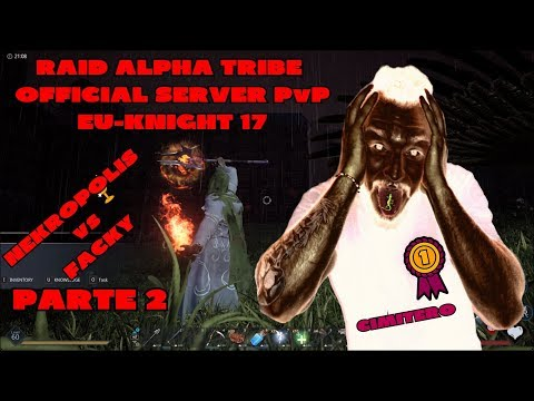 DARK AND LIGHT- ALPHA TRIBE RAID- OFFICIAL SERVER PvP EU-KNIGHT17-ITA-NK vs FACKY