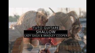 Shallow  - Lady Gaga & Bradley Cooper -  Tuto guitare - (A Star Is Born)
