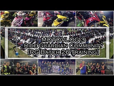 [MOTOVLOG 3] Ride Guardian Community [RG Batch 26 Training] 03/26/2017 PART2