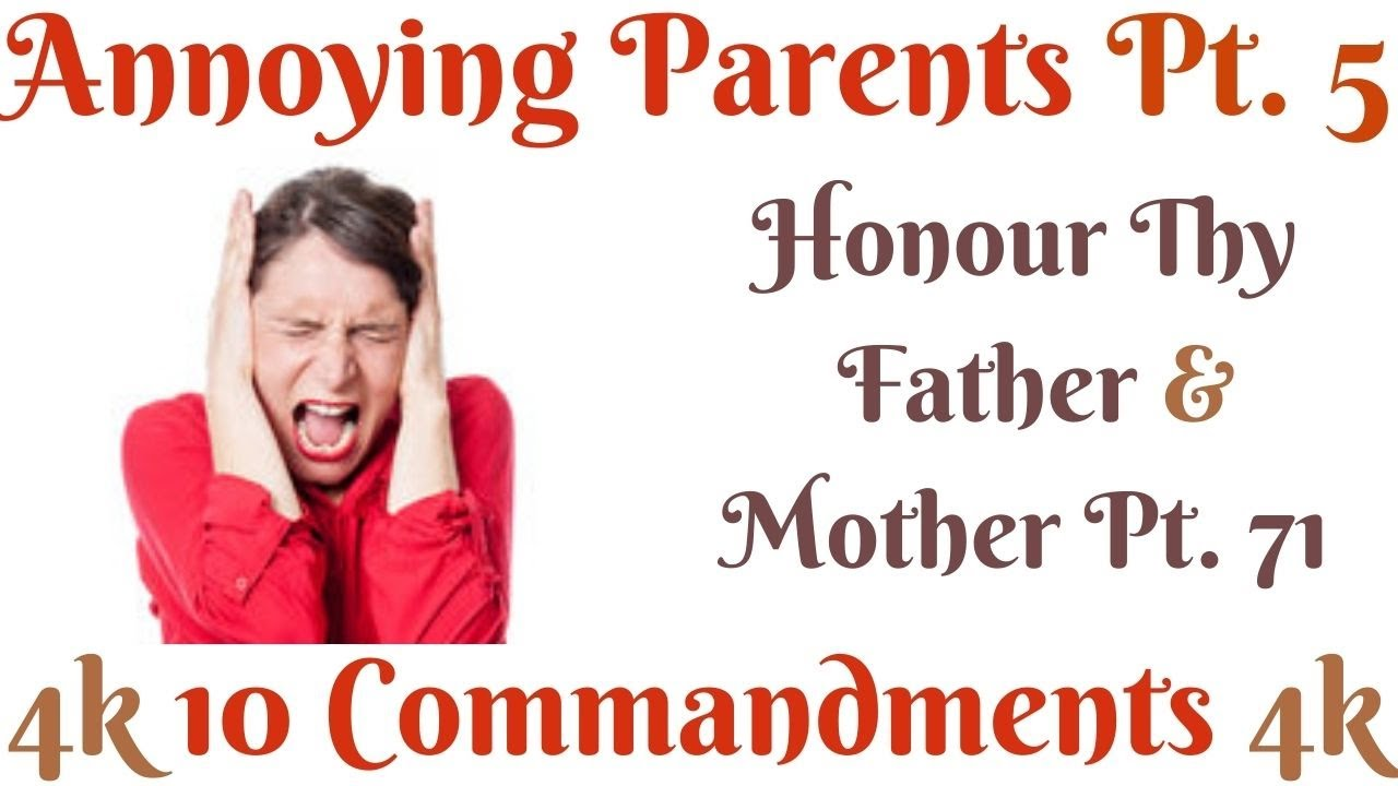 TEN COMMANDMENTS: HONOUR THY FATHER AND MOTHER PT. 71 (ANNOYING PARENTS PT. 5) [KINDLY SUBSCRIBE]