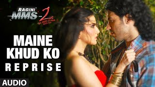 """Maine Khud Ko"" Reprise Full Song (Audio) 
