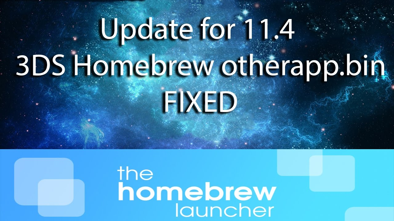 Update for 11 4 3DS Homebrew | otherapp bin FIXED by The Diamond Tardis