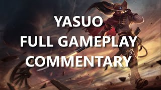 Yasuo Full Gameplay Commentary