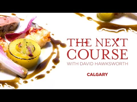The Next Course: With David Hawksworth/ CALGARY